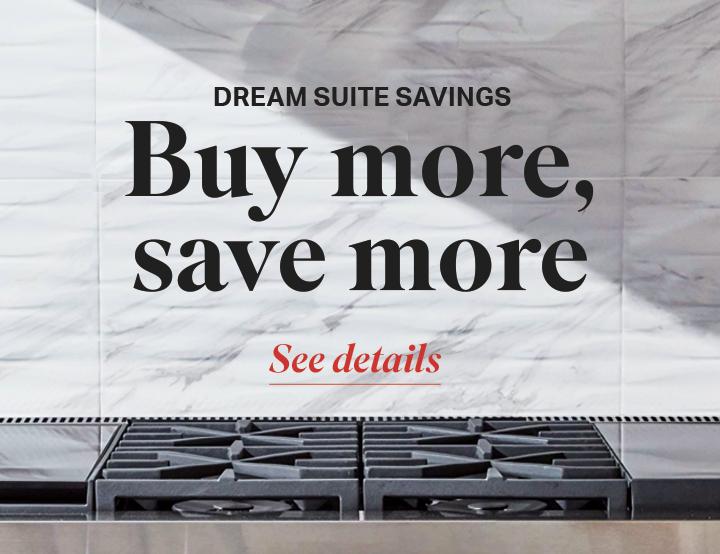 Dream Suite Savings | Signature Kitchen Suite